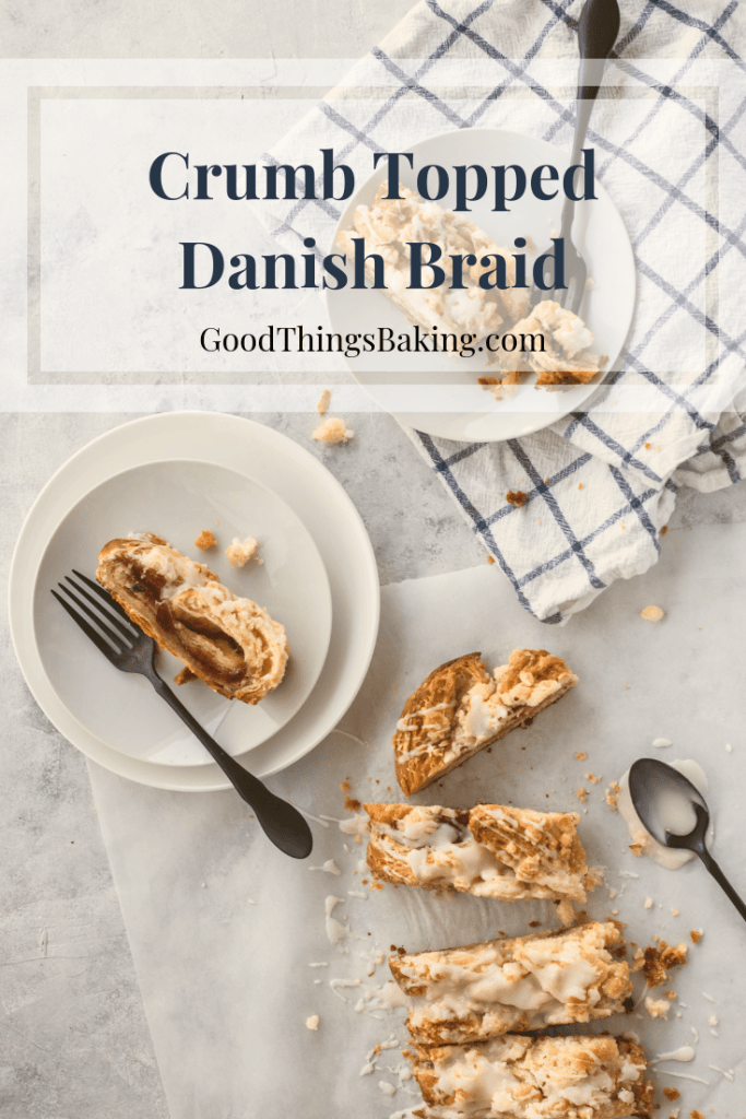 Breakfast Danish Braid with Crumb Topping