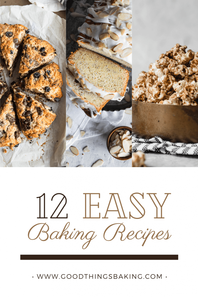 A pinterest graphic about 12 easy things to bake, featuring a picture of scones, almond poppy seed bread, and chai kettle corn.